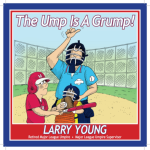 The Ump Is A Grump Children's Book AUTOGRAPHED by Larry Young