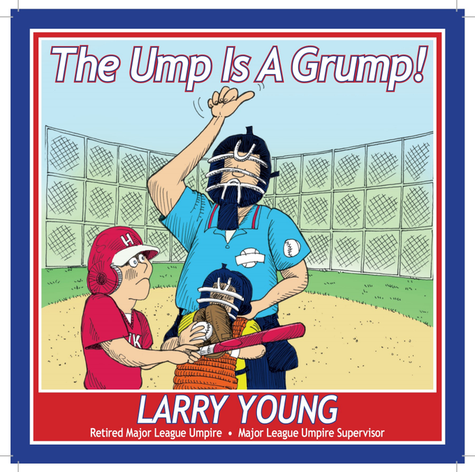 "MLB Umpire Supervisor Larry Young Pens Children's Book, ""The Ump is A Grump,"" with sales supporting UMPS CARE"
